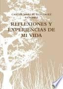 REFLEXIONES Y EXPERIENCIAS DE MI VIDA