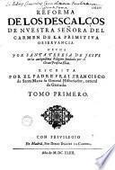 Reforma de los descalzos de nuestra señora del Carmen de la primitiva observancia, hecha por Santa Teresa de Iesus... escrita por el padre Frai Francisco de Santa Maria...