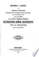 Reforma y adicción a las ordenanzas o contribuciones aprobadas por el Supremo Consejo de Castilla... referente a la congregación de Nuestro señor jesucristo en la aflicción