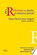 ¿Reformar o abolir el sistema penal?