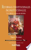 Reformas constitucionales inconstitucionales: Los límites al poder de reforma