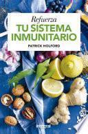 Refuerza tu sistema inmunitario