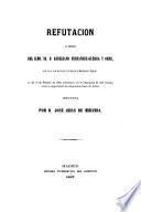 Refutación al discurso del Ilmo. Sr. Dn. Aureliano Fernandez Guerra y Orbe