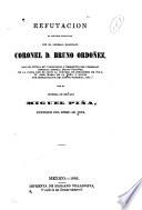 Refutacion al folleto publicado por el jeneral graduado coronel D. Bruno Ordoñez