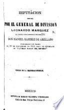 """Refutacion ... al libelo del general de brigada Don M. Ramirez de Arellano, publicado en Paris el 30 de diciembre de 1868, bajo el epigrafe de """"Ultimas horas del Imperio,"""" etc"""