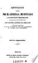 Refutacion ... al libelo del general ... don Manuel Ramirez de Arellano