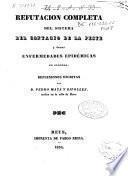 Refutacion completa del sistema del contagio de la peste y demas enfermedades epidémicas en general