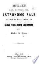 Refutacion de la doctrine del astrónomo Falb acerca de los temblores y nueva teoría sobre las mareas