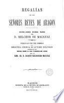 Regalías de los señores reyes de Aragon