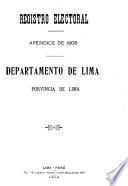 Registro electoral, apéndice de 1908, departamento de Lima, porvincia [i.e. provincia] de Lima