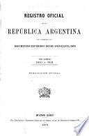 Registro nacional de la República Argentina que comprende los documentos expedidos desde 1810 hasta 1891 ...