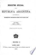 Registro oficial de la republica Argentina ... desde 1810 hasta 1873. hisp