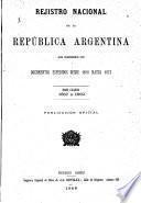 Registro oficial de la república Argentina que comprende los documentos espedidos desde 1810 hasta 1873