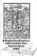 Regla de la orden de la caualleria de señor Santiago del espada