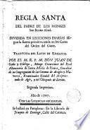 Regla Santa del Padre de los monges S.Benito Abad, dividida en lecciones diarias según la forma primitiva usada en los Coros del Orden del Cister. Traducida del latín en romance