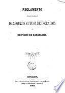 Reglamento de la Sociedad de Seguros Mutos de Incendios de edificos de Barcelona