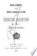 Reglamento para el ejercicio y maniobras de la Infanteria del Ejército argentino