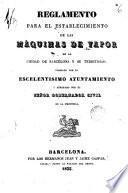 Reglamento para el establecimiento de las máquinas de vapor en la ciudad de Barcelona y su territorio