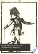 Reglamento para el exercicio y maniobras de la Infanteria
