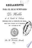 Reglamento para el Real Seminario de Nobles de la ciudad de Valencia