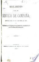 Reglamento para el servicio de campaña, aprobado por ley de 5 enero de 1882