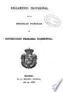 Reglamento provisional de las escuelas públicas de instrucción primaria elemental