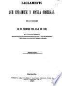 Reglamento que establece y manda observar en los presidios de la siempre fiel isla de Cuba el capitán general, gobernador general, superintendente general y juez de rematados de la misma con acuerdo de la Real audiencia