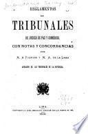Reglamentos de tribunales, de jueces de paz y comercio, con notas y concordancias, por M.A. Fuentes y M.A. de la Lama