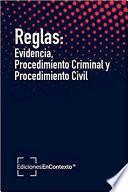 Reglas: evidencia, procedimiento criminal y procedimiento civil
