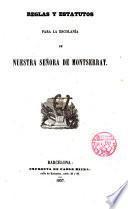 Reglas y estatutos para la Escolanía de Ntra. Sra. de Montserrat