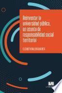 Reinventar la universidad pública, un asunto de responsabilidad social territorial