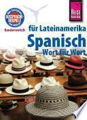Reise Know-How Kauderwelsch Spanisch für Lateinamerika - Wort für Wort: Kauderwelsch-Sprachführer