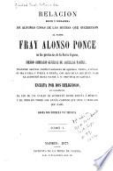 Relación breve y verdadera de algunas cosas de las muchas que sucedieron al padre fray Alonso Ponce en las provincias de la Nueva España