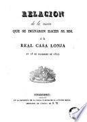 Relacion de la visita que se dignaron hacer SS. MM. á la Real Casa Lonja en 18 de diciembre de 1827