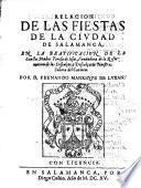 Relacion de las fiestas de la ciodad de Salamanca en la beatificacion de S. Teresa de Jesus