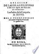 Relacion de las islas Filipinas i de lo que en ellas an trabajado los padres de la compania de Jesus