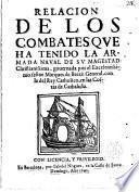 Relacion de los combates que ha tenido la Armada Naval de Su Magestad Christianisima governada por el...Marques de Brezè General,con la del Rey Catholico,en las Costas de Cathaluña