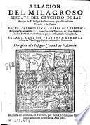 Relacion del milagroso rescate del crucifixo de las monjas de S. Ioseph de Valencia, que está en Santa Thecla, y de otros