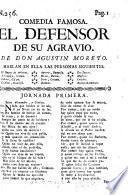 Relacion: El Defensor de su agravio. De Don Agustin Moreto. In verse
