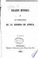 Relación histórica de un prisionero de la Guerra de África