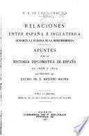 Relaciones entre España é Inglaterra durante la guerra de la independencia: 1808-1809. Desde el dos de mayo hasta la batalla de Talavera