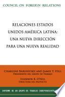 Relaciones Estados Unidos-America Latina: una Nueva Direccion para una realidad