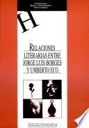 Relaciones literarias entre Jorge Luis Borges y Umberto Eco