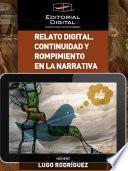 Relato digital. Continuidad y rompimiento en la narrativa