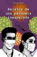 Relatos de una pandemia inesperada