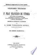 Relecciones teologicas del P. Fray Francisco de Vitoria ...