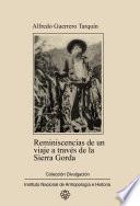 Reminiscencias de un viaje a través de la Sierra Gorda por Xichú y Atarjea
