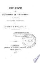Reparos al Diccionario de chilenismos del señor don Zorobabel Rodríguez