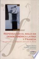 Repensando el siglo XIX desde América Latina y Francia