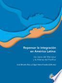 Repensar la integración en América Latina